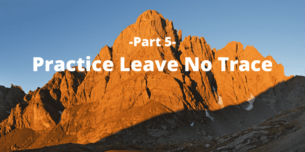 Leave No Trace Ethics for 14ers